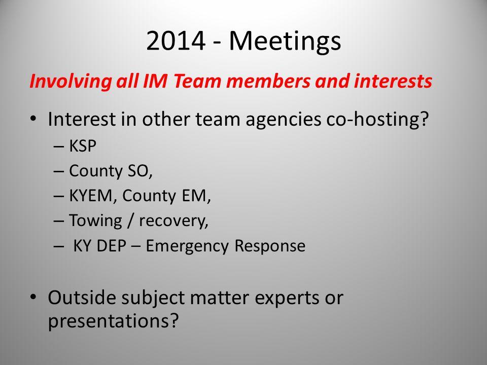 2014 - Meetings Interest in other team agencies co-hosting.