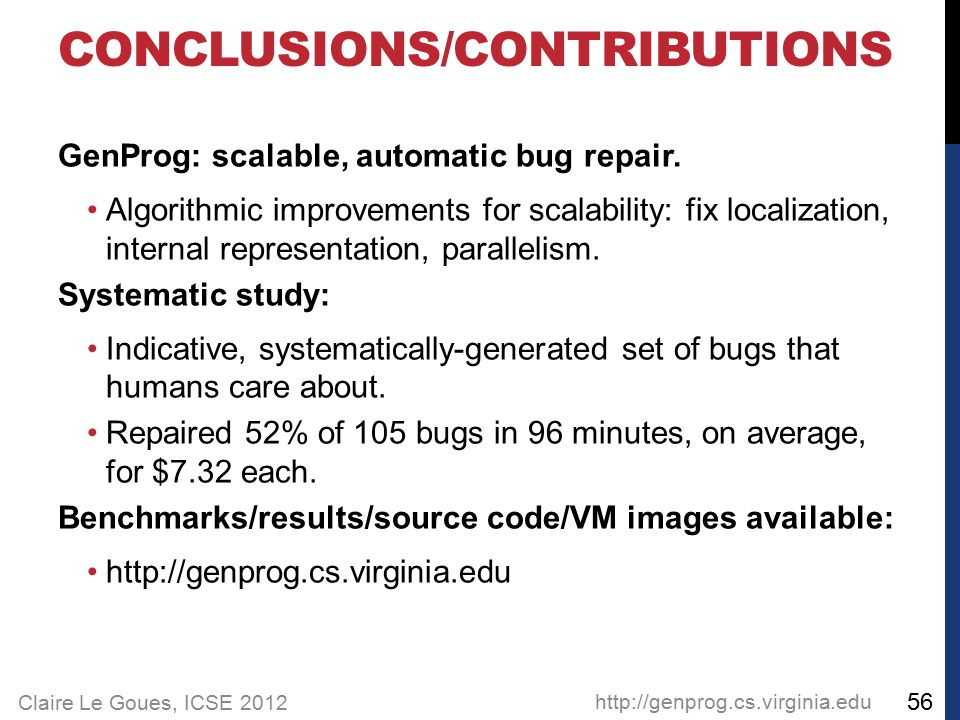 Claire Le Goues, ICSE 2012 GenProg: scalable, automatic bug repair.