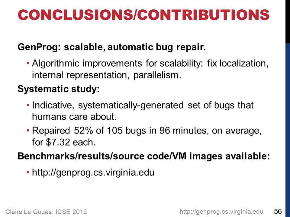 Claire Le Goues, ICSE 2012 GenProg: scalable, automatic bug repair. Algorithmic improvements for scalability: fix localization, internal representatio