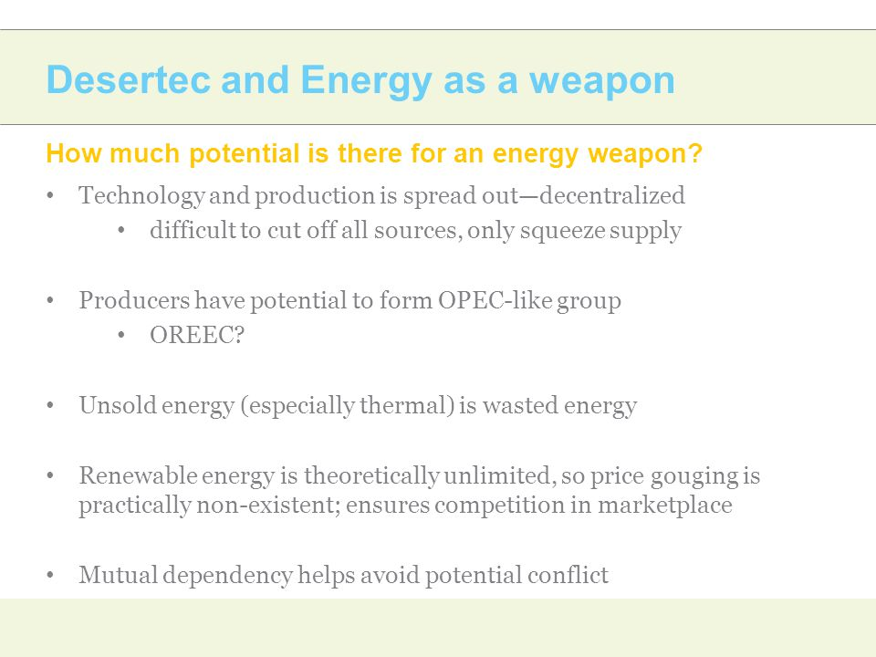 Desertec and Energy as a weapon How much potential is there for an energy weapon.