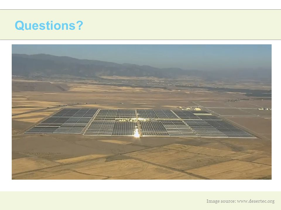 Questions? Image source: www.desertec.org