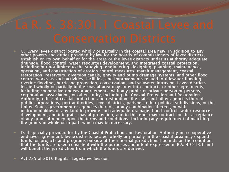 La R. S. 38:301.1 Coastal Levee and Conservation Districts C.