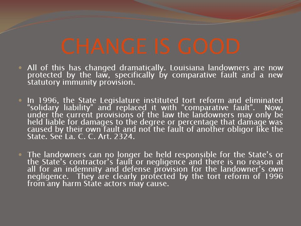 CHANGE IS GOOD All of this has changed dramatically.