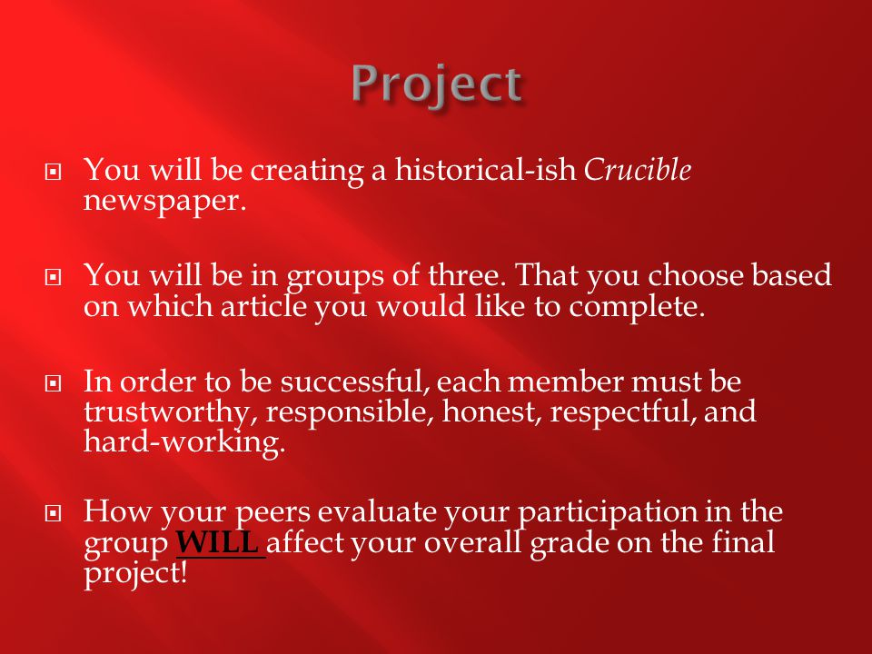  You will be creating a historical-ish Crucible newspaper.  You will be in groups of three. That you choose based on which article you would like to