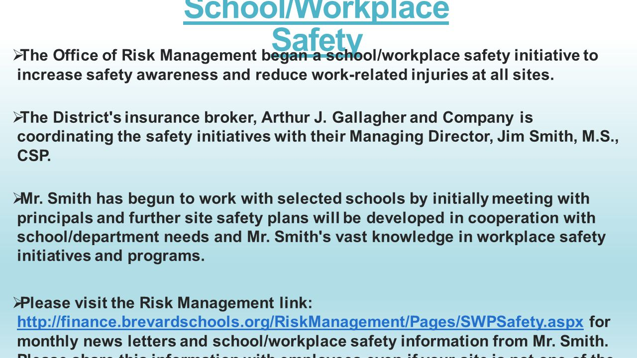 School/Workplace Safety  The Office of Risk Management began a school/workplace safety initiative to increase safety awareness and reduce work-relate