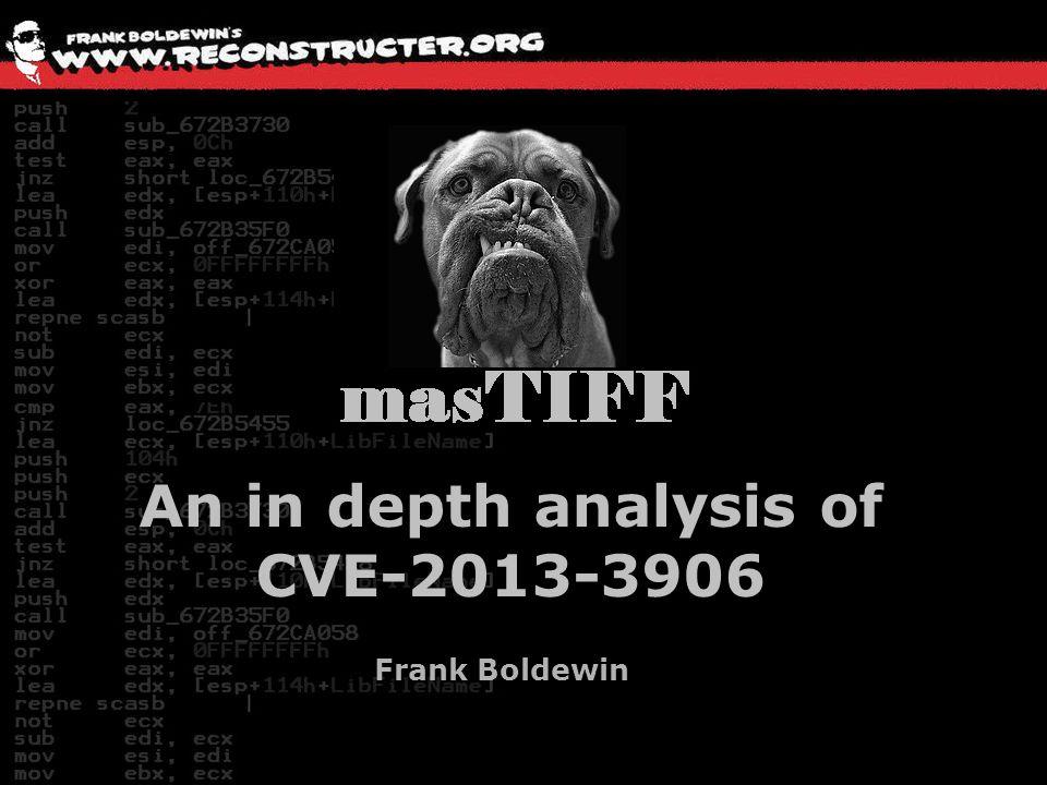 An in depth analysis of CVE-2013-3906 Frank Boldewin
