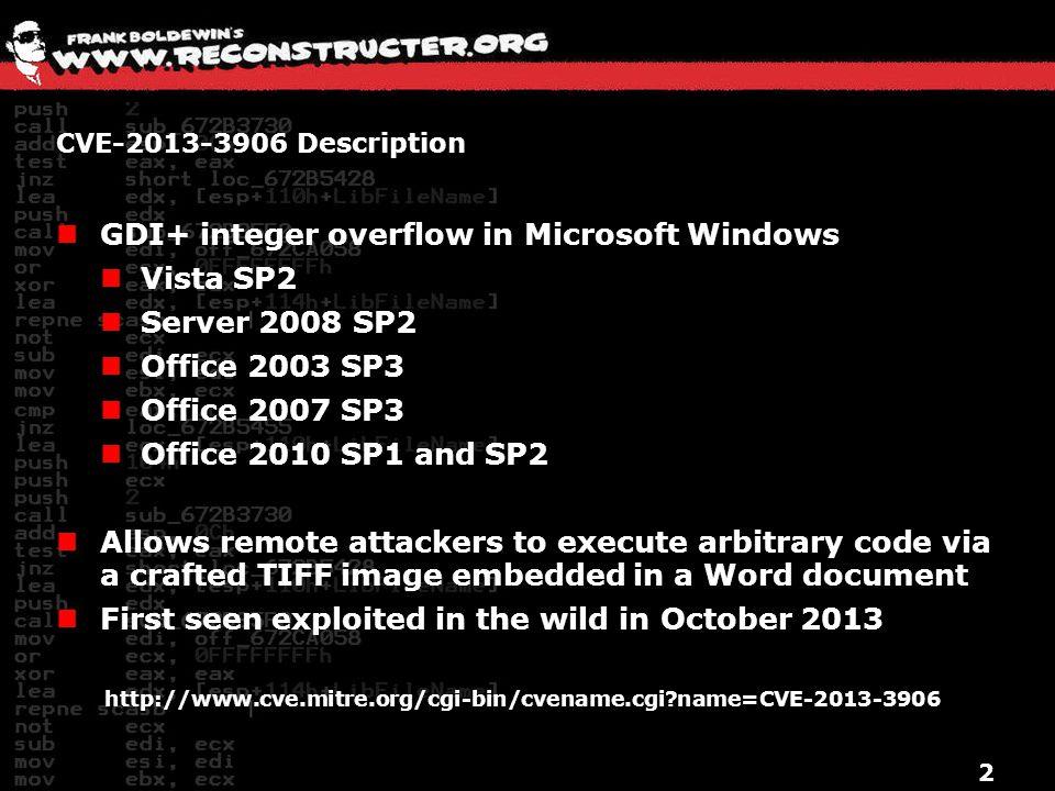 2 CVE-2013-3906 Description GDI+ integer overflow in Microsoft Windows Vista SP2 Server 2008 SP2 Office 2003 SP3 Office 2007 SP3 Office 2010 SP1 and S