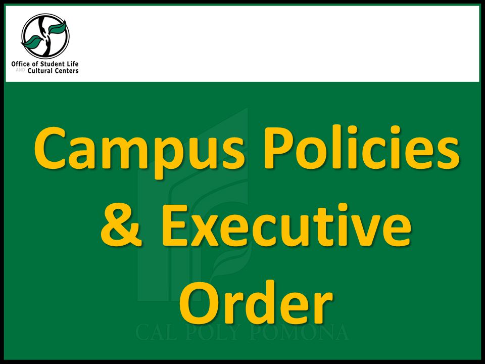 Campus Policies & Executive Order