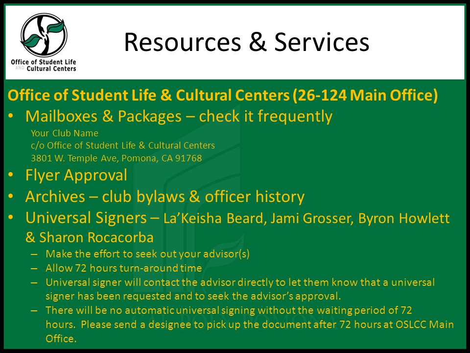 Resources & Services Office of Student Life & Cultural Centers (26-124 Main Office) Mailboxes & Packages – check it frequently Your Club Name c/o Office of Student Life & Cultural Centers 3801 W.
