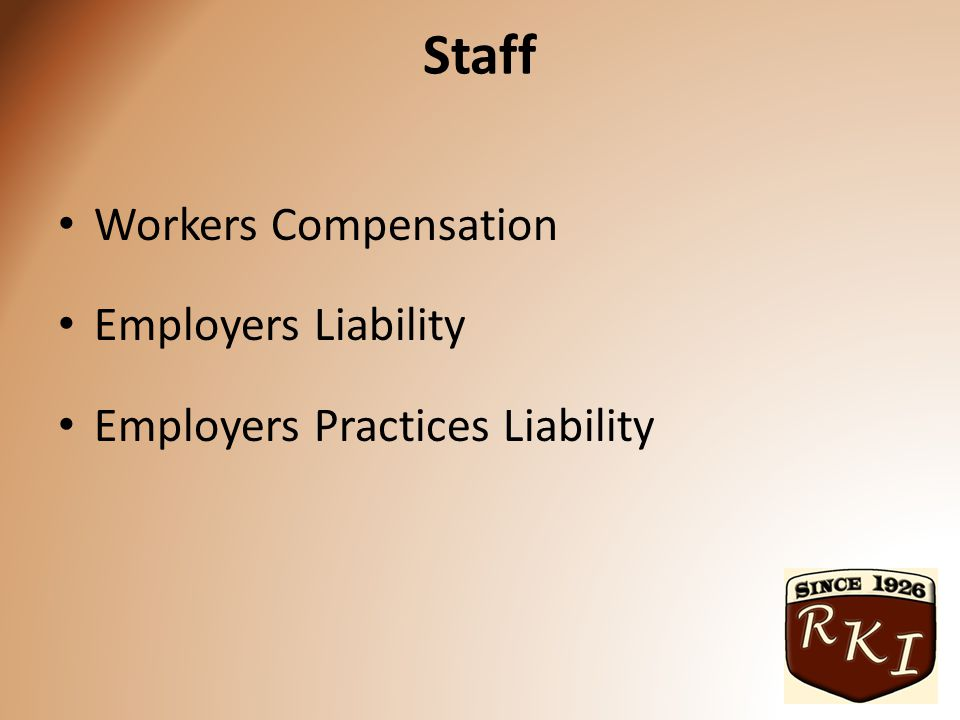 Staff Workers Compensation Employers Liability Employers Practices Liability