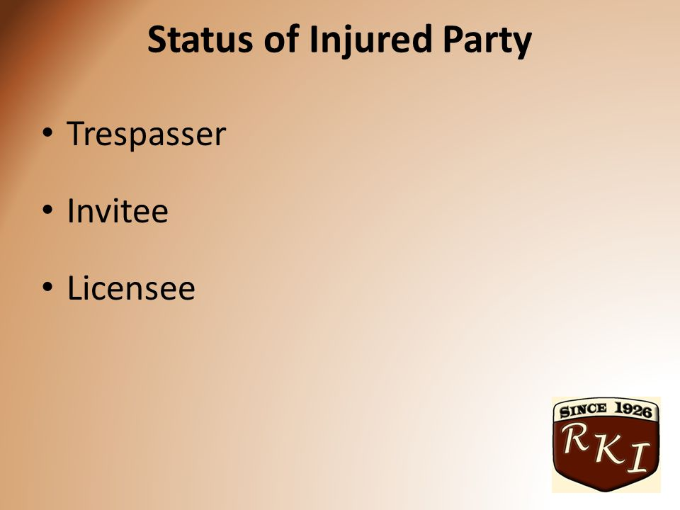 Status of Injured Party Trespasser Invitee Licensee