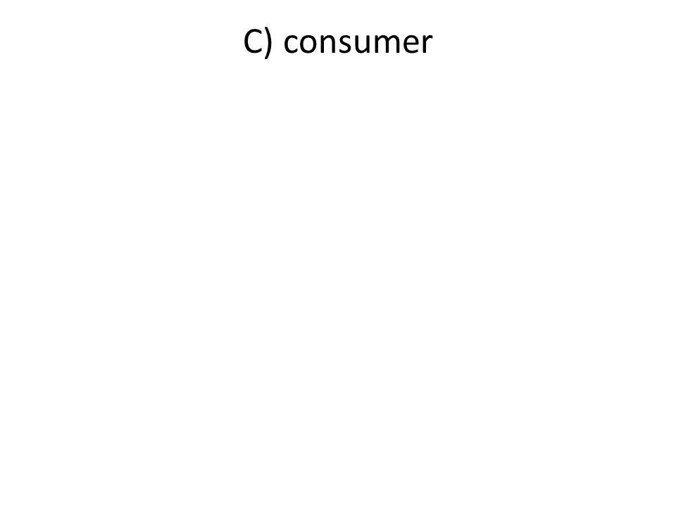C) consumer