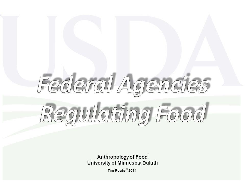 Anthropology of Food University of Minnesota Duluth Tim Roufs © 2014