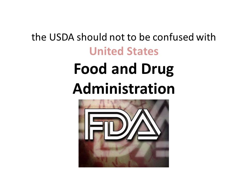 the USDA should not to be confused with United States Food and Drug Administration