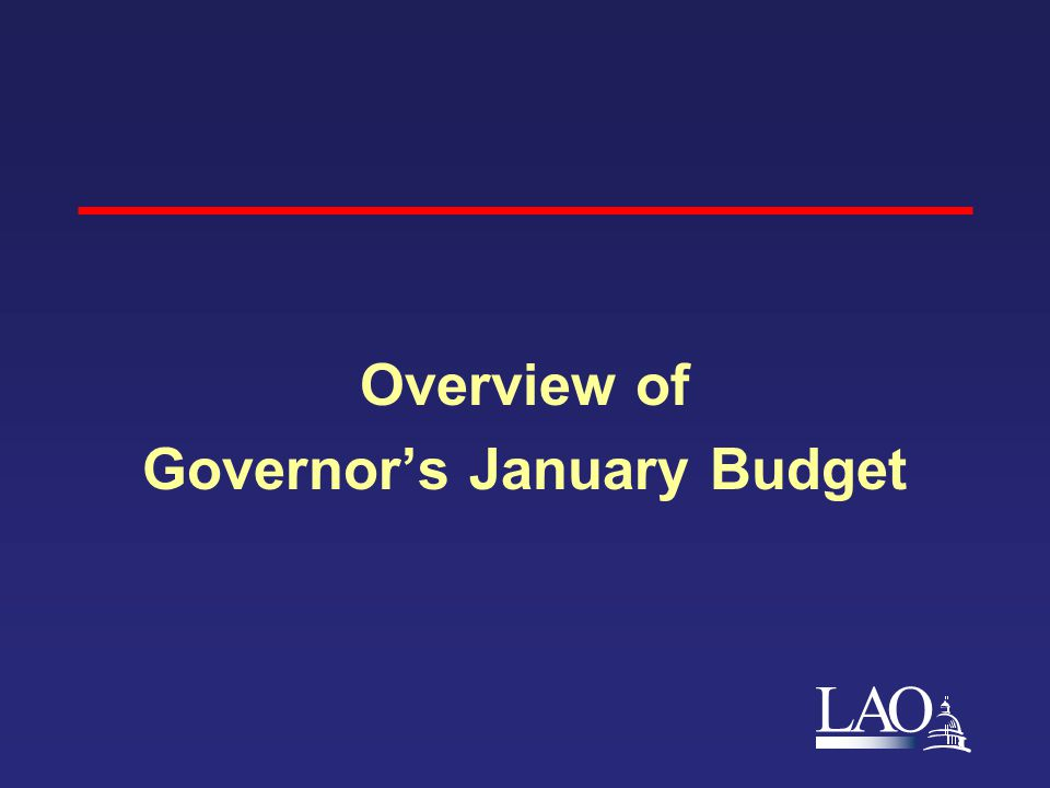 LAO Overview of Governor's January Budget