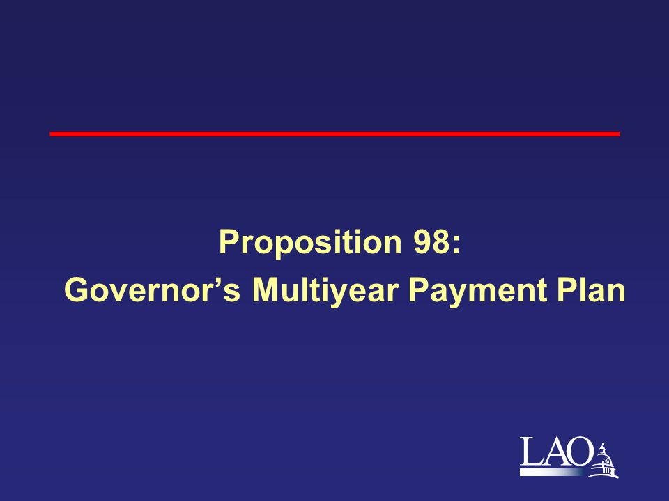 LAO Proposition 98: Governor's Multiyear Payment Plan