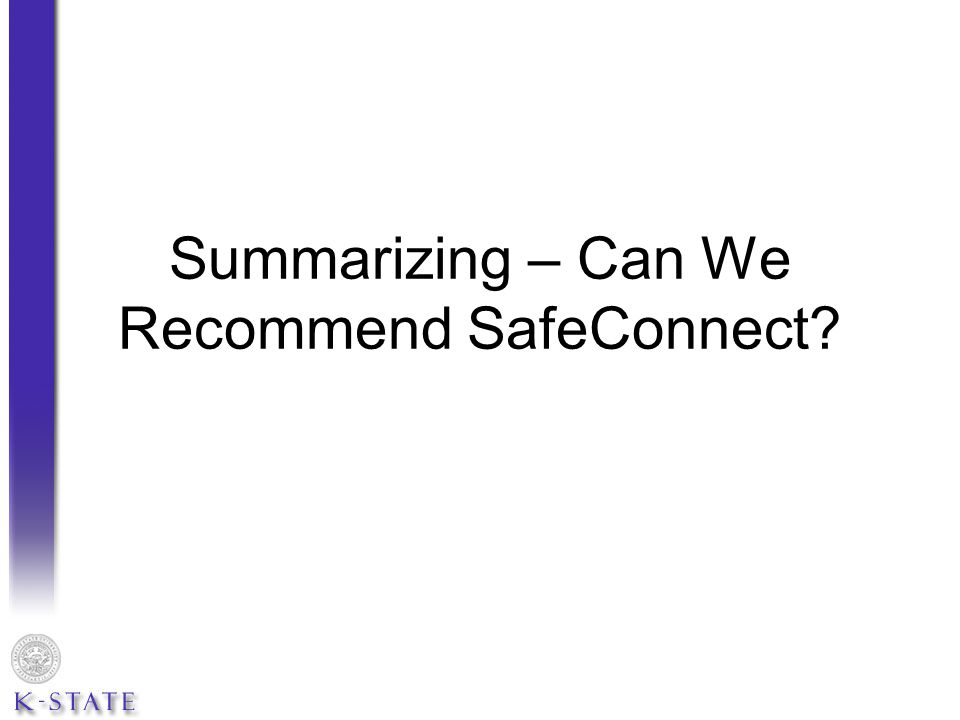 Summarizing – Can We Recommend SafeConnect