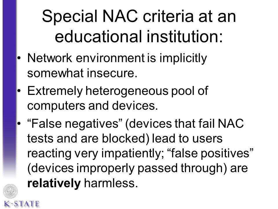 Special NAC criteria at an educational institution: Network environment is implicitly somewhat insecure.
