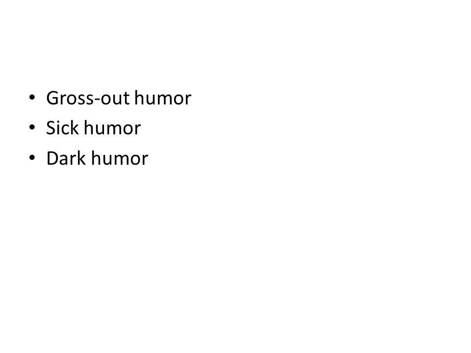 Sick humor Dark humor