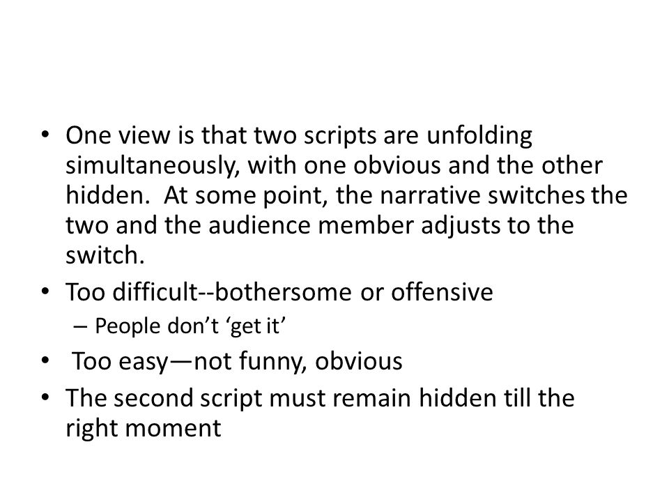 One view is that two scripts are unfolding simultaneously, with one obvious and the other hidden.