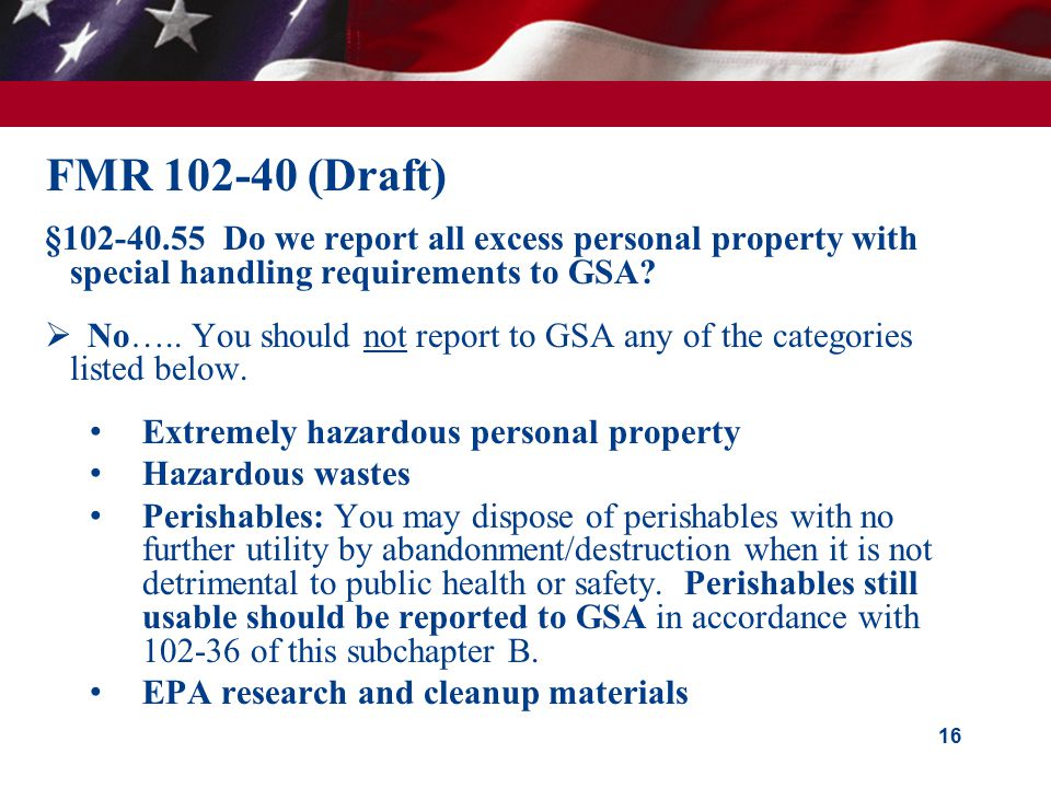 16 FMR 102-40 (Draft) §102-40.55 Do we report all excess personal property with special handling requirements to GSA.