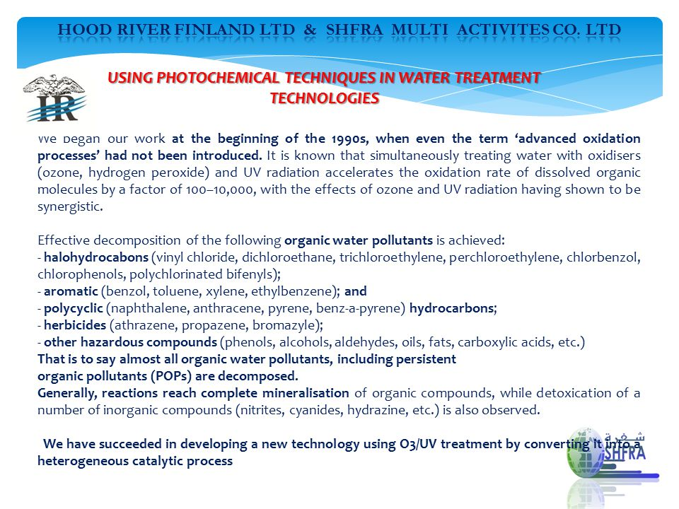 USING PHOTOCHEMICAL TECHNIQUES IN WATER TREATMENT TECHNOLOGIES We began our work at the beginning of the 1990s, when even the term 'advanced oxidation processes' had not been introduced.