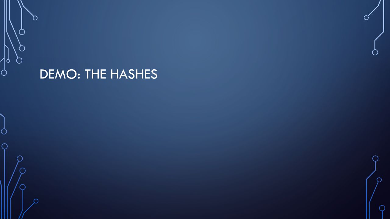 DEMO: THE HASHES