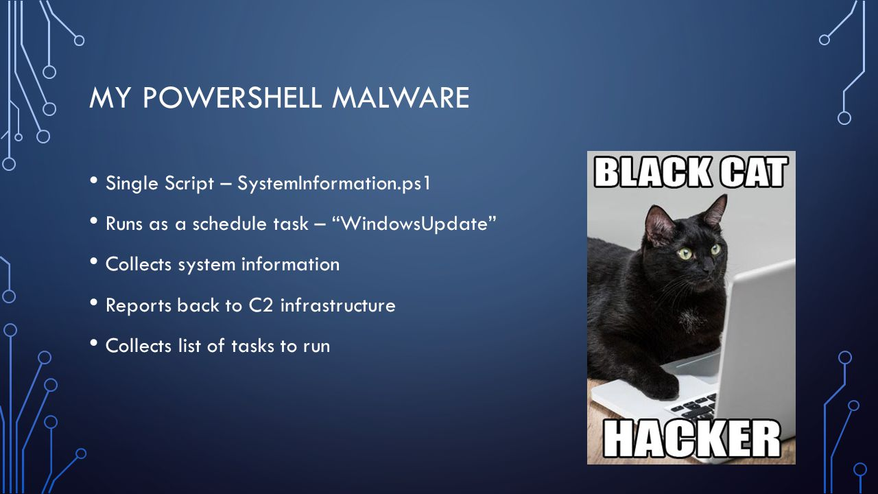 """MY POWERSHELL MALWARE Single Script – SystemInformation.ps1 Runs as a schedule task – """"WindowsUpdate"""" Collects system information Reports back to C2 i"""