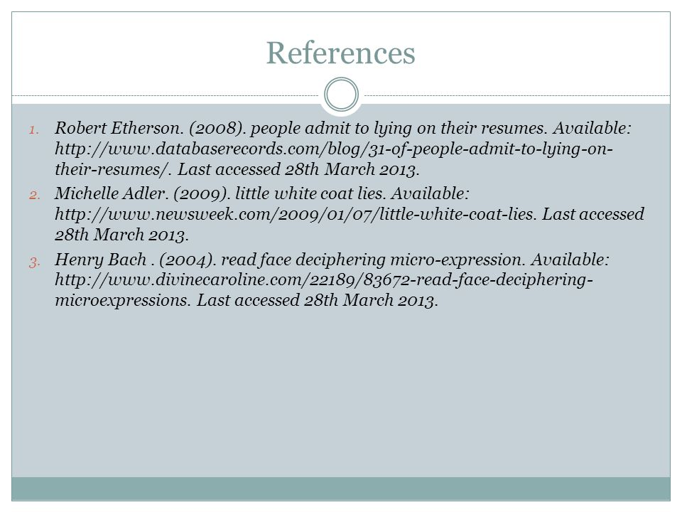 References 1. Robert Etherson. (2008). people admit to lying on their resumes.