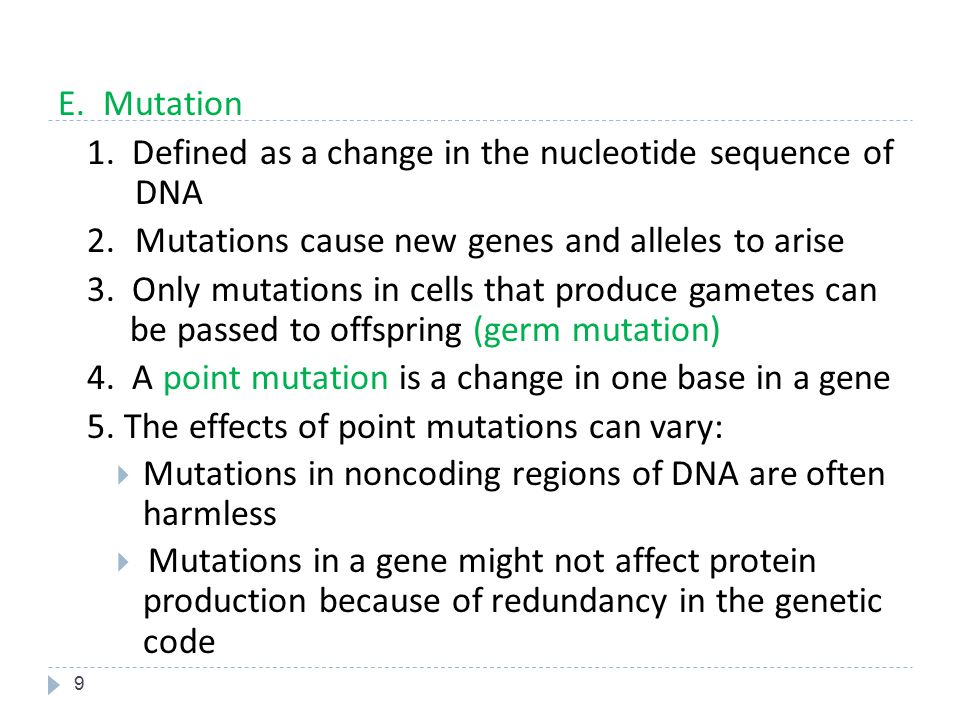 10  Mutations that result in a change in protein production are often harmful  Mutations that result in a change in protein production can sometimes increase the fit between organism and environment F.