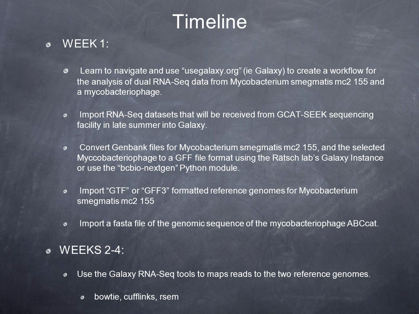 Timeline WEEK 1: Learn to navigate and use usegalaxy.org (ie Galaxy) to create a workflow for the analysis of dual RNA-Seq data from Mycobacterium smegmatis mc2 155 and a mycobacteriophage.