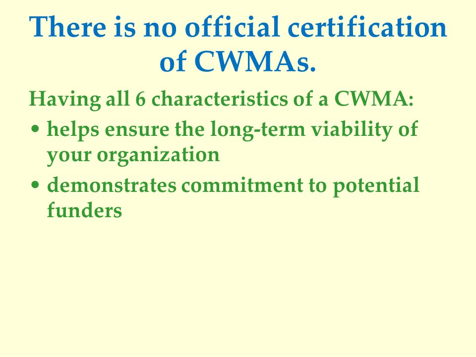 Benefits of a CWMA They cross boundaries