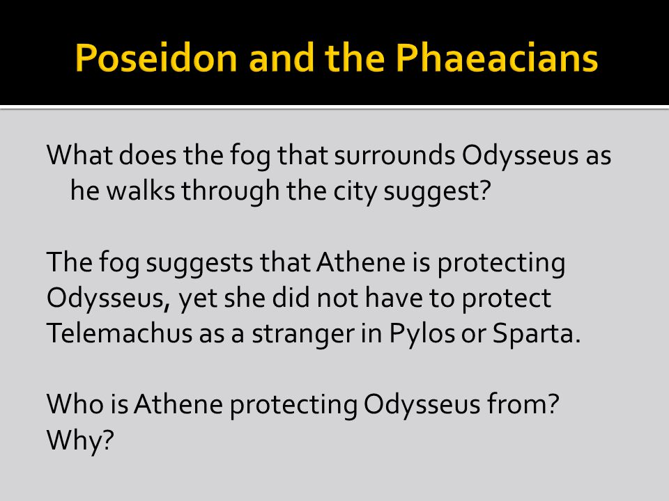 What does the fog that surrounds Odysseus as he walks through the city suggest.
