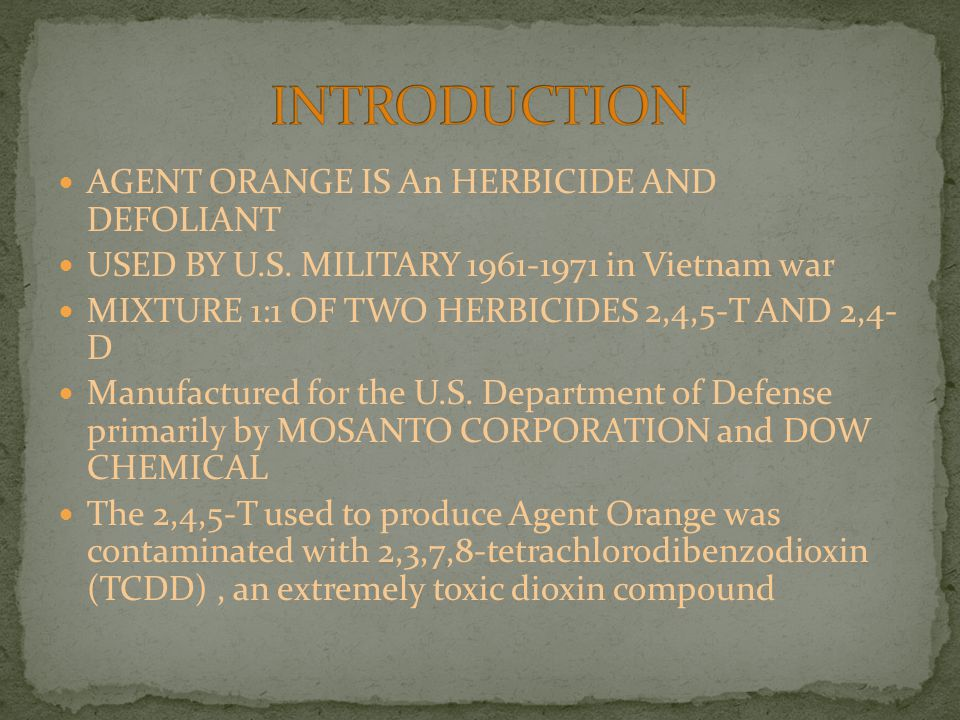 AGENT ORANGE IS An HERBICIDE AND DEFOLIANT USED BY U.S.
