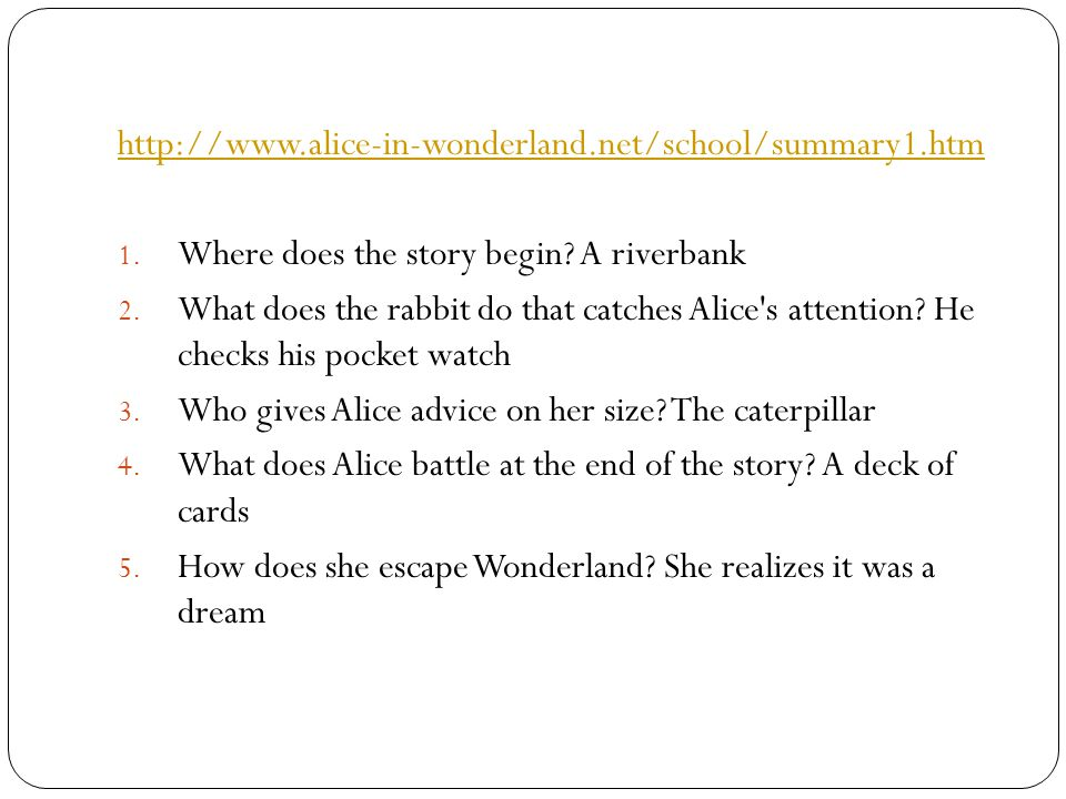 http://www.alice-in-wonderland.net/school/summary1.htm 1.
