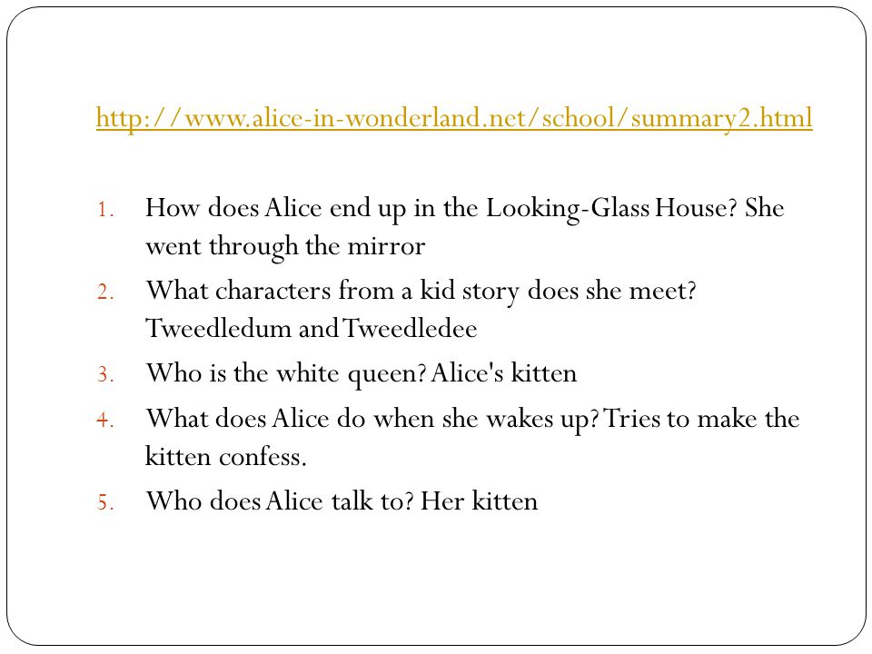 http://www.alice-in-wonderland.net/school/summary2.html 1.