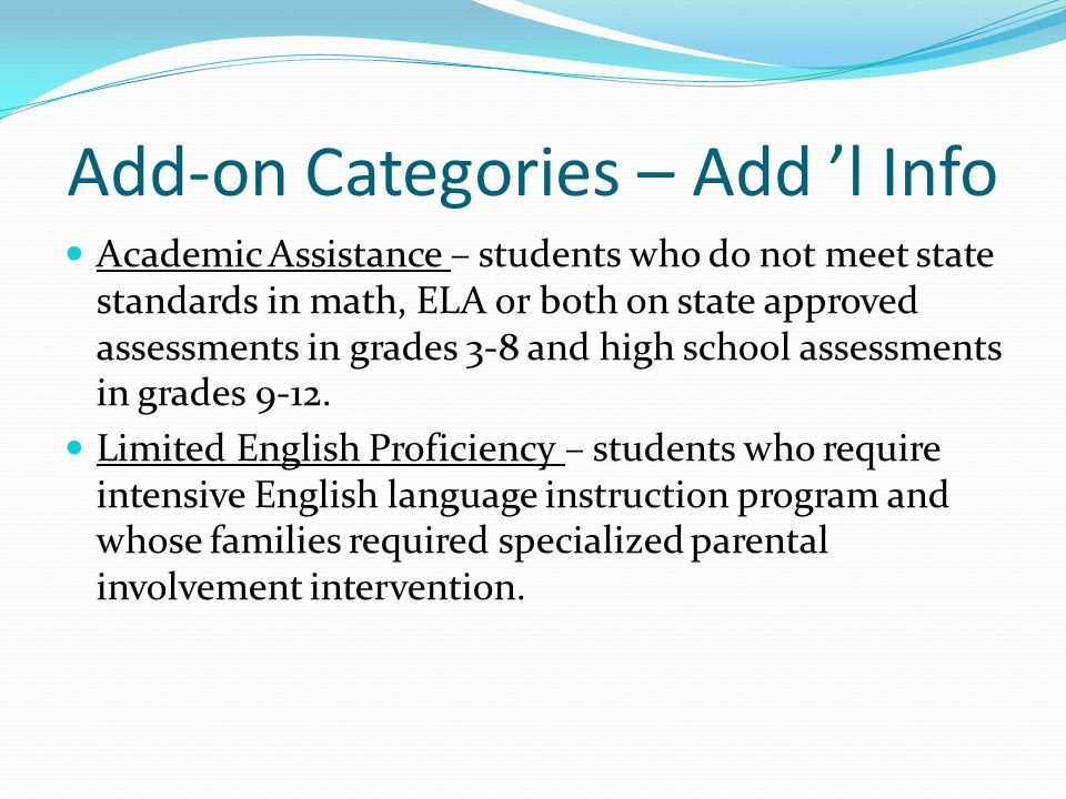Add-on Categories – Add 'l Info Pupils in Poverty – pupils, who in 2014-15, will continue to be defined as eligible for free/reduced lunch and/or Medicaid.