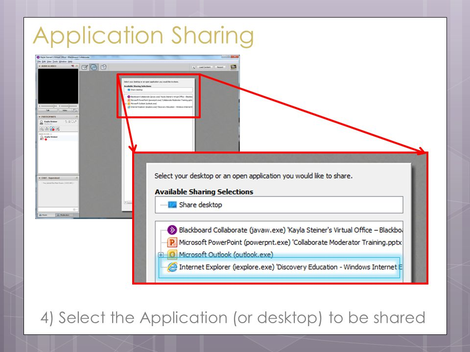 Application Sharing 4) Select the Application (or desktop) to be shared