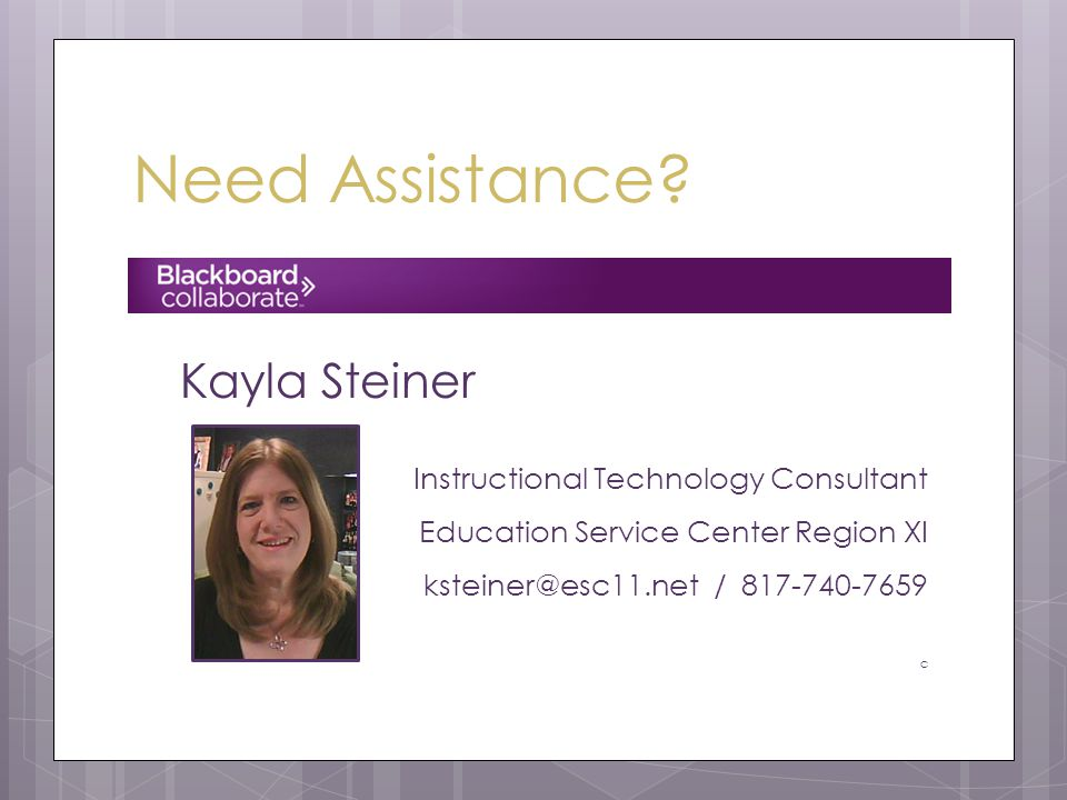Kayla Steiner Instructional Technology Consultant Education Service Center Region XI ksteiner@esc11.net / 817-740-7659 c Need Assistance
