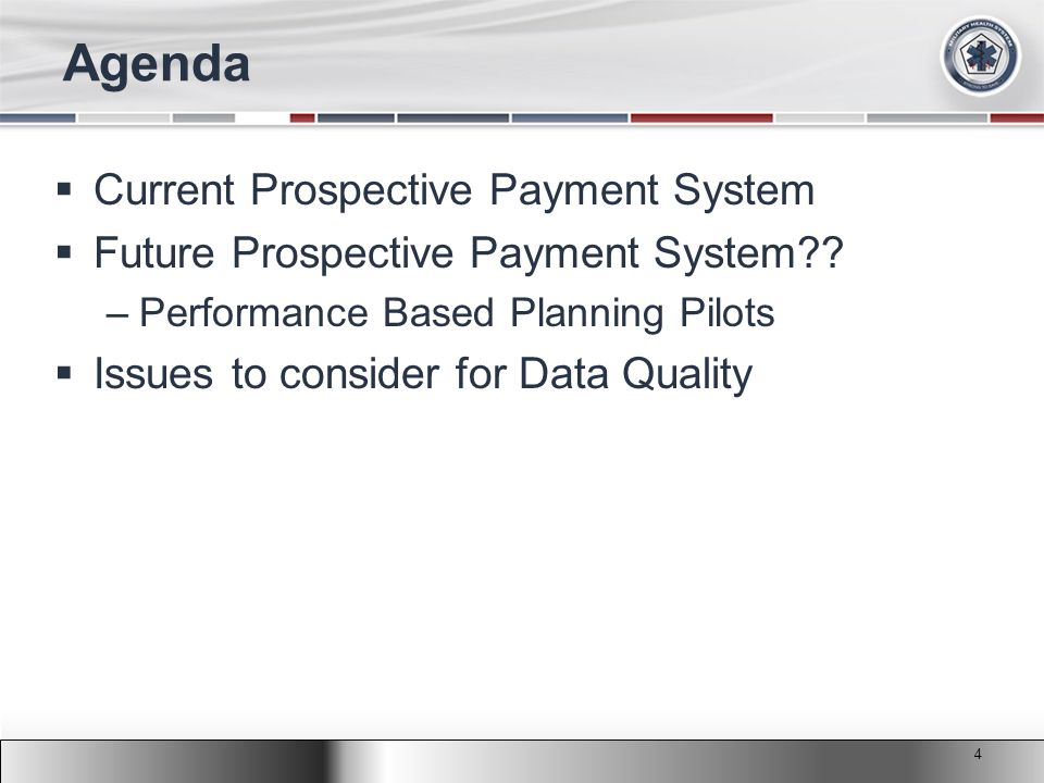 2011 MHS Conference Agenda  Current Prospective Payment System  Future Prospective Payment System?? –Performance Based Planning Pilots  Issues to c