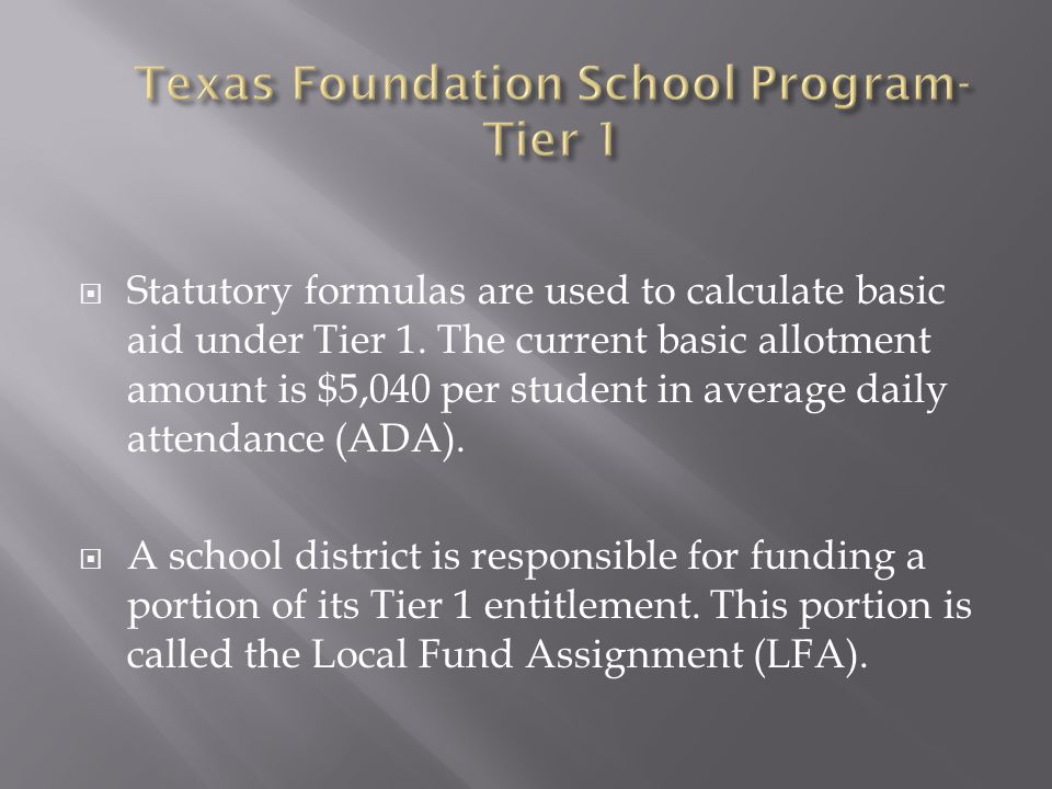  Statutory formulas are used to calculate basic aid under Tier 1.
