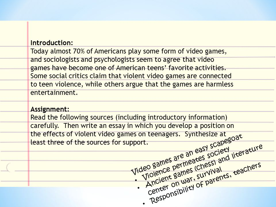 Introduction: Today almost 70% of Americans play some form of video games, and sociologists and psychologists seem to agree that video games have become one of American teens' favorite activities.