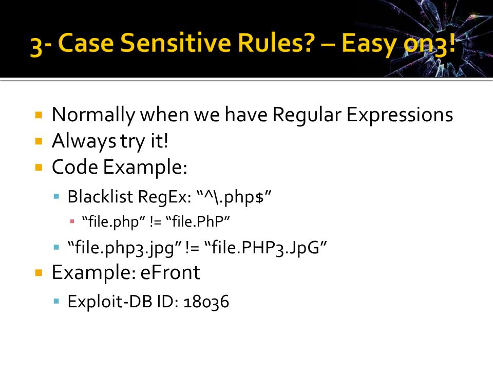  Normally when we have Regular Expressions  Always try it.