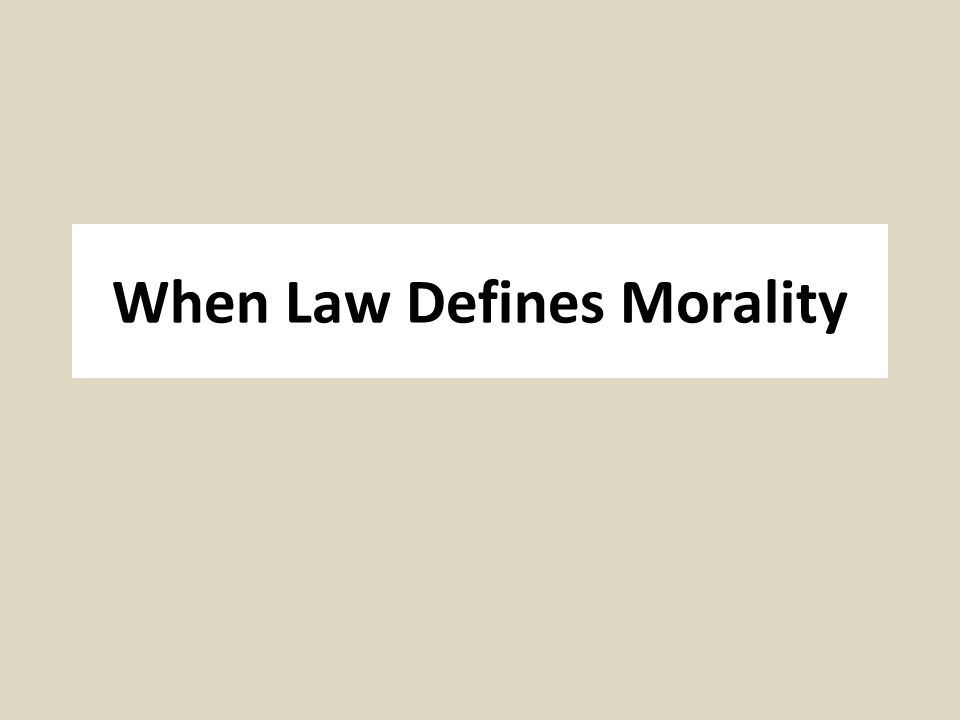 When Law Defines Morality