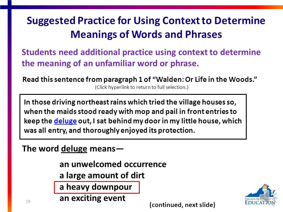 Suggested Practice for Using Context to Determine Meanings of Words and Phrases Students need additional practice selecting multiple answers when identifying the context for an unfamiliar word or phrase.