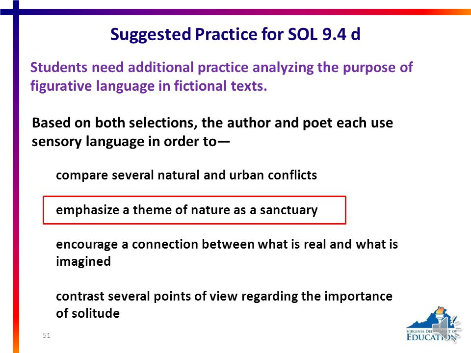 Suggested Practice for SOL 9.4 d Students need additional practice analyzing the purpose of figurative language in fictional texts. Some of my pleasan