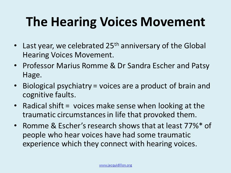 The Hearing Voices Movement Last year, we celebrated 25 th anniversary of the Global Hearing Voices Movement.
