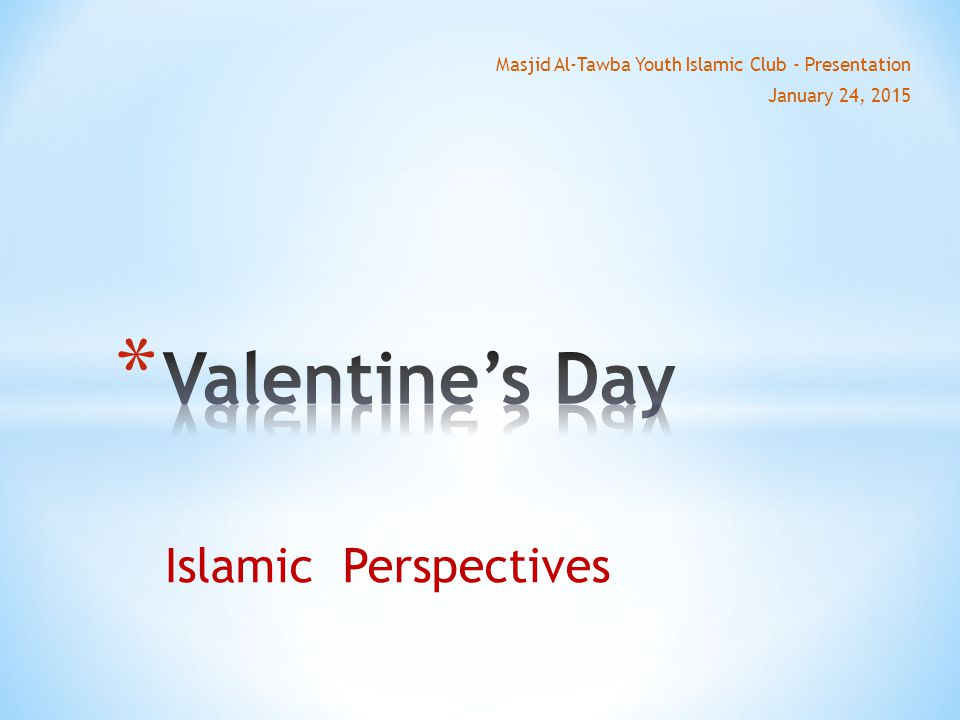 Islamic Perspectives Masjid Al-Tawba Youth Islamic Club - Presentation January 24, 2015