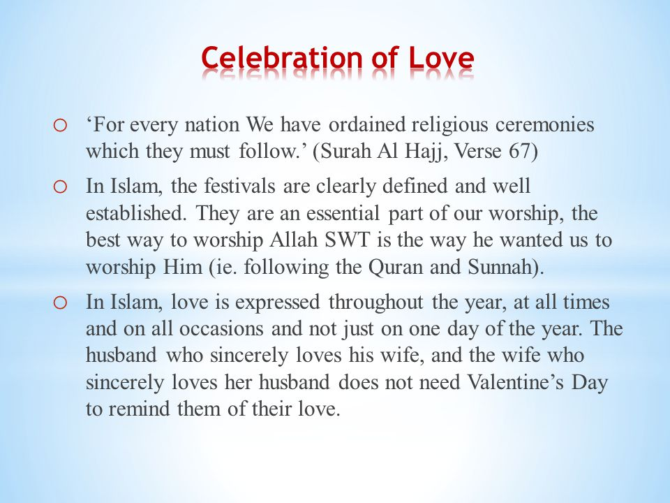 o 'For every nation We have ordained religious ceremonies which they must follow.' (Surah Al Hajj, Verse 67) o In Islam, the festivals are clearly def