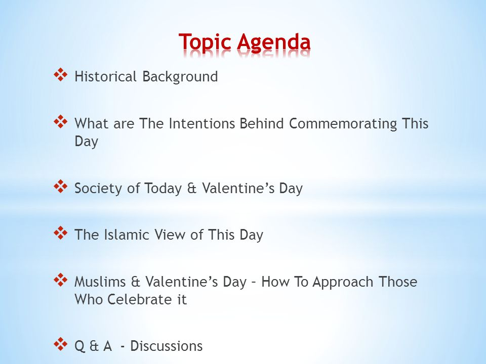  Historical Background  What are The Intentions Behind Commemorating This Day  Society of Today & Valentine's Day  The Islamic View of This Day 